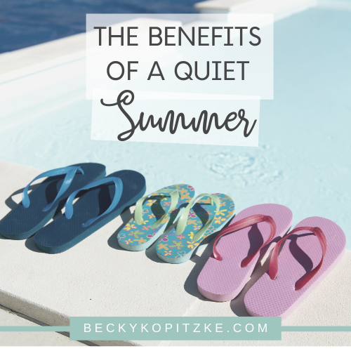 The Benefits of a Quiet Summer